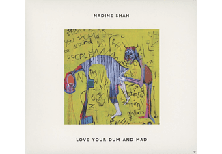 Nadine Shah - Love Your Dum And Mad - (CD)