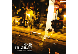 Henrik Freischlader - Night Train To Budapest - (CD)