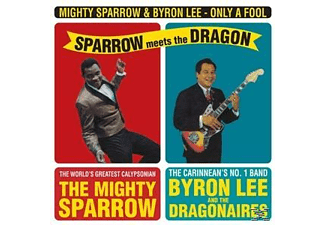 Mighty Sparrow & Byron Le - Only A Fool-Sparrow Meets The Dra - (Vinyl)