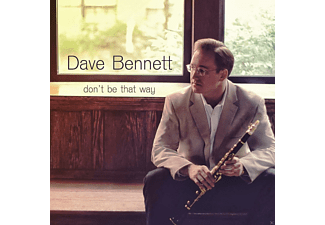 Dave Bennett - Don't Be That Way - (CD)