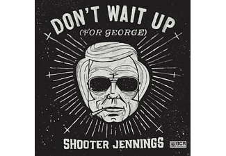 Shooter Jennings - Don't Wait Up (For George) - (CD)