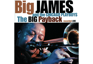 Big James And The Chicago Playboys - The Big Payback - (CD)