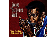 """George """"harmonica"""" Smith - Now You Can Talk About Me [CD]"""