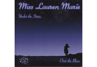 Miss Lauren Marie - Under The Stars. Over The Blues - (CD)