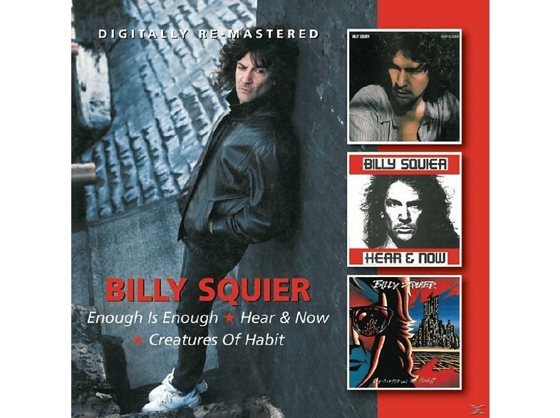 Billy Squier - Enough Is Enough/Hear & Now/Creatures Of Habit [CD]