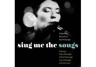 VARIOUS - Sing Me The Songs-Celebrating Kate Mcgarrigle - (CD)