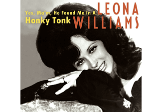 Leona Williams - Yes, Ma'm, He Found Me In A Honky Tonk (Original Recording Remastered) - (CD)