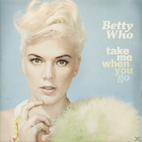 Betty Who - Take Me When You Go [CD]