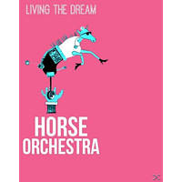 Horse Orchestra - Living The Dream [Vinyl]