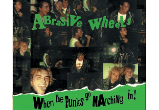 Abrasive Wheels - When The Punks Go Marchin'in - (CD)