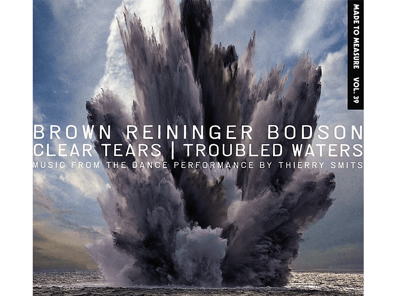 Steven Brown, Blaine Reininger, Maxime Bodson - Clear Tears/Troubled Waters [CD]