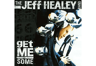 Jeff Healey - Get Me Some (CD)