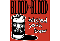 Blood For Blood - Wasted Youth Brew [Vinyl]