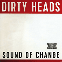 Dirty Heads - Sound Of Change [CD]