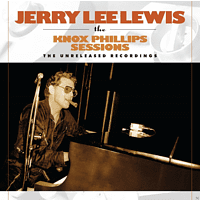 Jerry Lee Lewis - Knox Phillips Sessions - The Unreleased Recordings [CD]