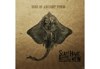 Slam & Howie And The Reserve Men - Sons Of Ancient Times - (CD)