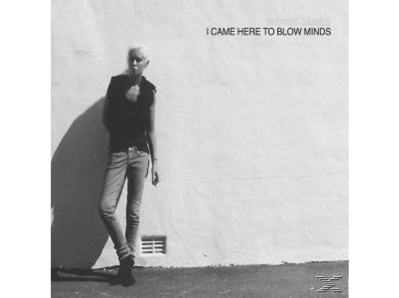 Wendy James - I Came Here To Blow Minds [Vinyl]