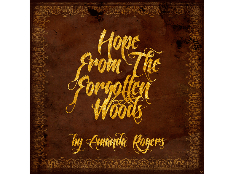 Amanda Rogers - Hope From The Forgotten Woods [CD]