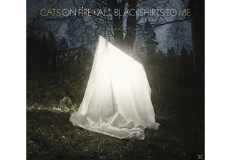 Cats On Fire - All Blackshirts To Me - (CD)