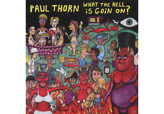 Paul Thorn - What The Hell Is Goin On? [CD]