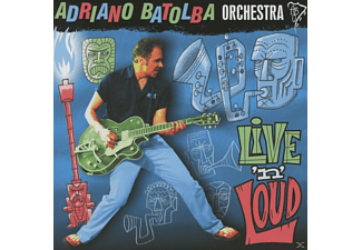 Adriano Batolba Orchestra - Live 'n' Loud - (CD)