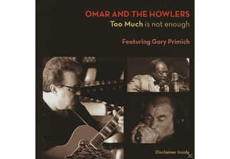 Omar+howlers - Too Much is not enough - (CD)