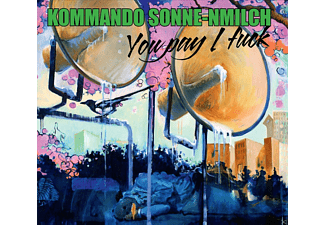 Kommando Sonne-nmilch - You Pay I Fuck - (CD)