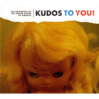 The Presidents Of The United States Of America - Kudos To You! [CD]