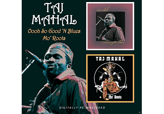 Taj Mahal - Oooh So Good 'n Blues Mo' Roots - (CD)