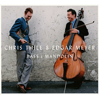 Meyer, Edgar / Thile, Chris - Bass & Mandolin [CD]