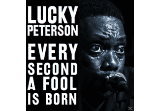 Lucky Peterson - Every Second a Fool is Born - (CD)