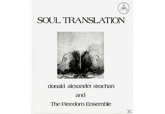 The Freedom Ensemble, Donald Alexander Strachan - Soul Translation:A Spiritual Suite - (CD)