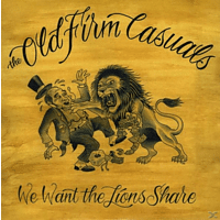 The Old Firm Casuals - We want the lions share/gate fold [Vinyl]