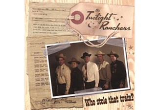Twilight Ranchers - Who Stole That Train? - (CD)