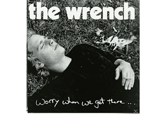 Wrench - Worry When We Get There - (CD)