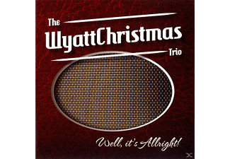 The Wyattchristmas Trio - Well, It's Allright! - (CD)