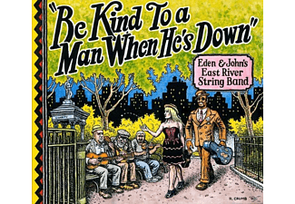 Eden & John's East River String Band - Be Kind To A Man When He's Down - (CD)
