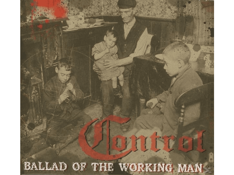 The Control - Ballad of the working man [CD]