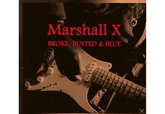 Marshall X - Broke,Busted & Blue - (CD)