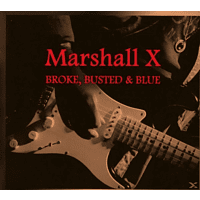 Marshall X - Broke,Busted & Blue [CD]