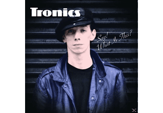 Tronics - Say! What's This? - (CD)
