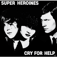 Super Heroines - CRY FOR HELP [Vinyl]