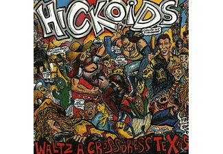 Hickoids - Waltz A-Cross-Dress Texas - (CD)