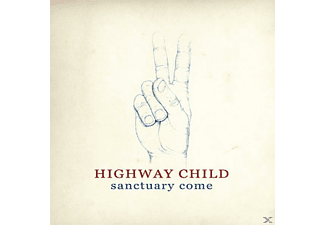 Highway Child - Sanctuary Come - (CD)