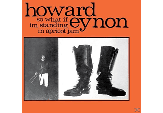 Howard Eynon - So What If I'm Standing In Apricot - (CD)