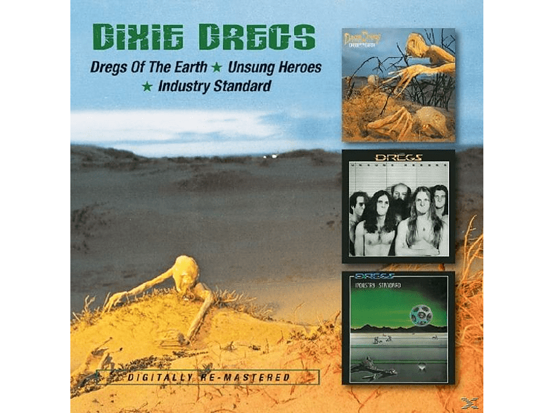 Dixie Dregs - Dregs Of The Earth/Unsungheroes/Industry Standard [CD]