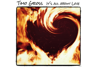 Timo Gross - It's All About Love - (CD)