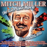 Mitch Miller - The River Kwai March.His Greatest Hits [CD]