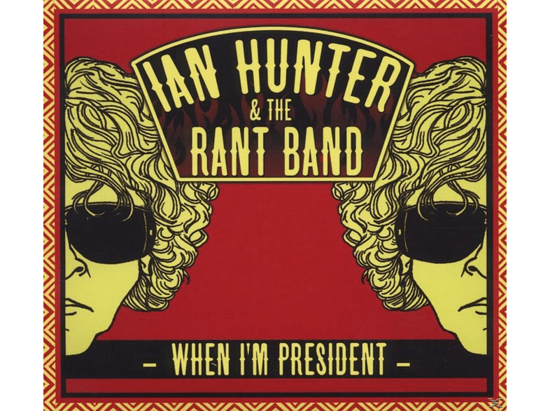Ian & The Rant Band Hunter - When I'm President [CD]