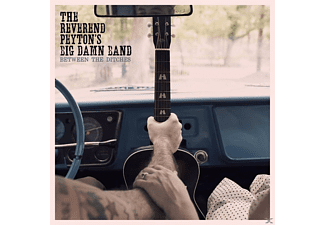 Reverend Peyton's Big Damn Band - Between The Ditches - (CD)